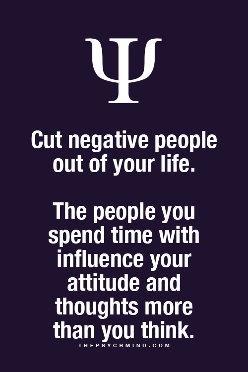 cut negative people out of your life  the people you spend