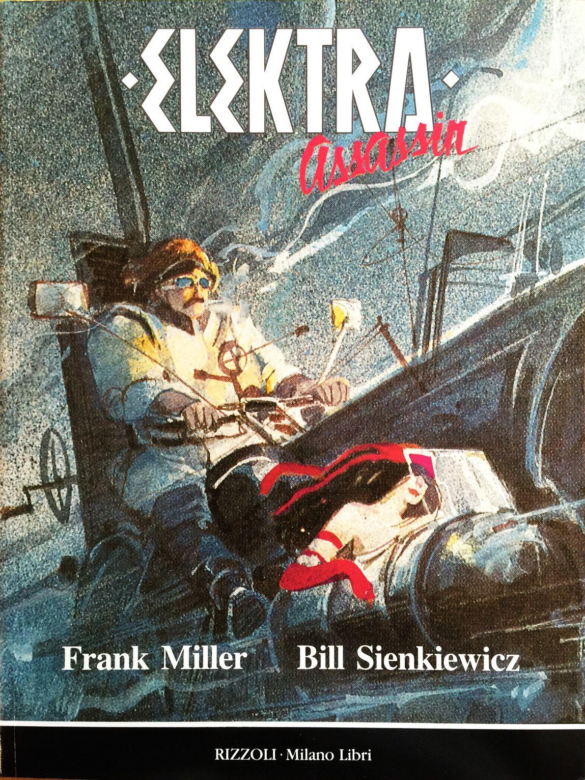 "Frank Miller (storia) & Bill Sienkiewicz (disegni) ""Elektra Assassin"" _ Rizzoli - Milano Libri, novembre 1991"