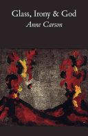 The glass essay by anne carson the poetry foundation poets