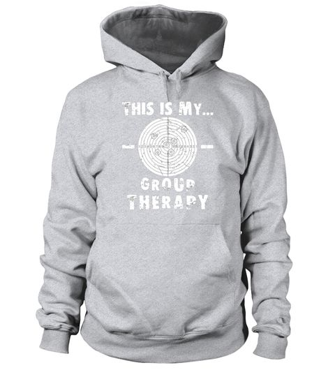66b47e6d95 Shooting is my Group Therapy Gun Support T-Shirt Funny Tee . Special Offer,  not available in shops Comes in a variety of styles and colours Buy yours  now ...