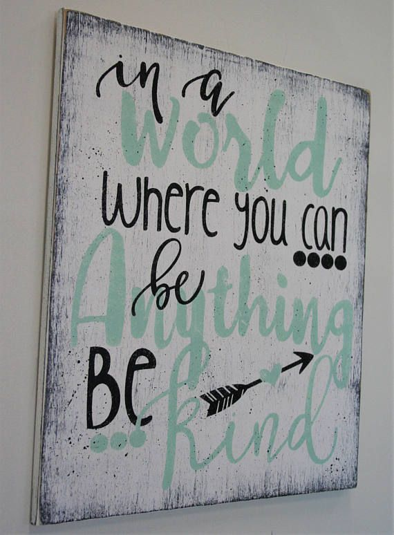 In A World Where You Can Be Anything Be Kind Wood Sign Inspirational Sign Inspirational  Wall Decor Home Decor Nursery Wall Decor | Wood Signs, ...