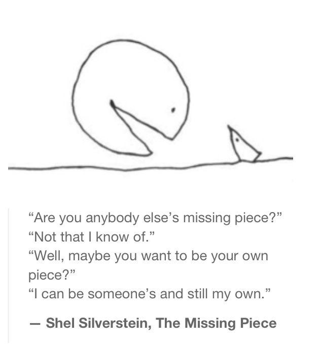 Missing Piece -- Shel Silverstein   Quotes & Stuff   Pinterest ...