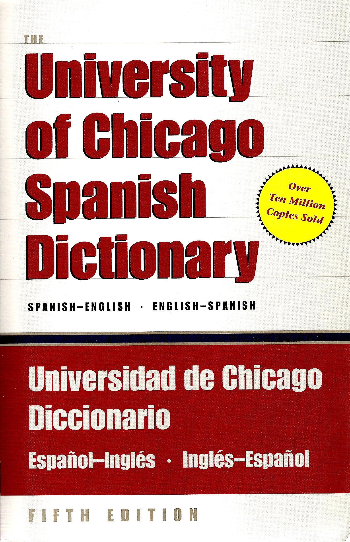The University of Chicago Spanish Dictionary | The university of chicago,  Spanish english, Dictionary spanish