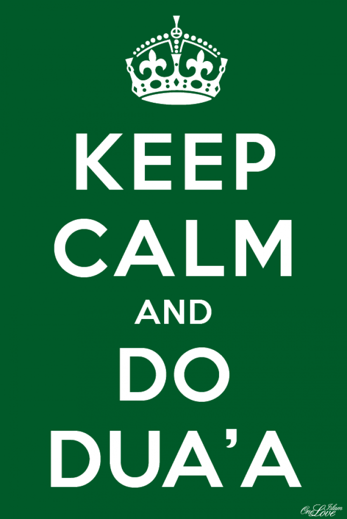 Keep Calm And Do Dua A One Love Islam Lovely Pics