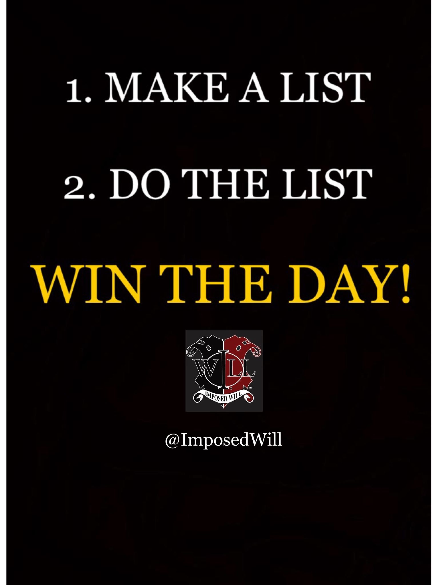 1 make a list 2 do the list win the day it s that