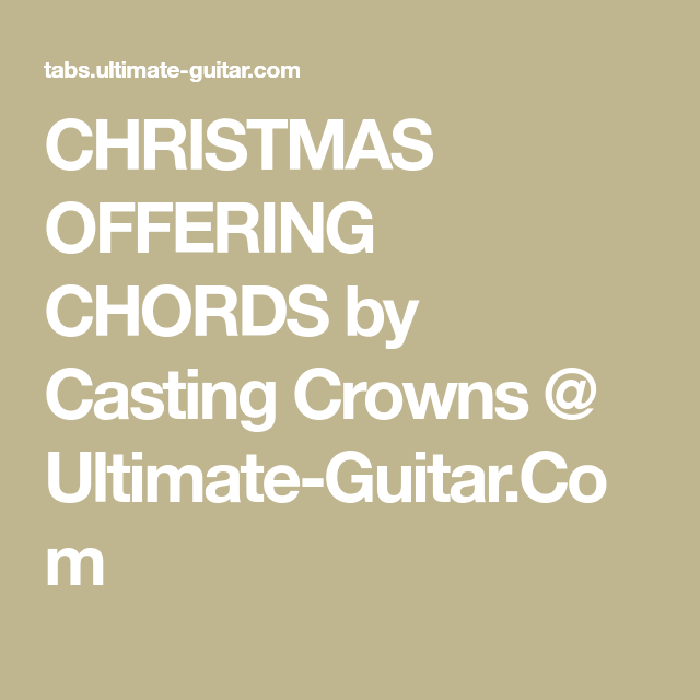 christmas offering chords by casting crowns ultimate guitarcom - Casting Crowns Christmas Songs