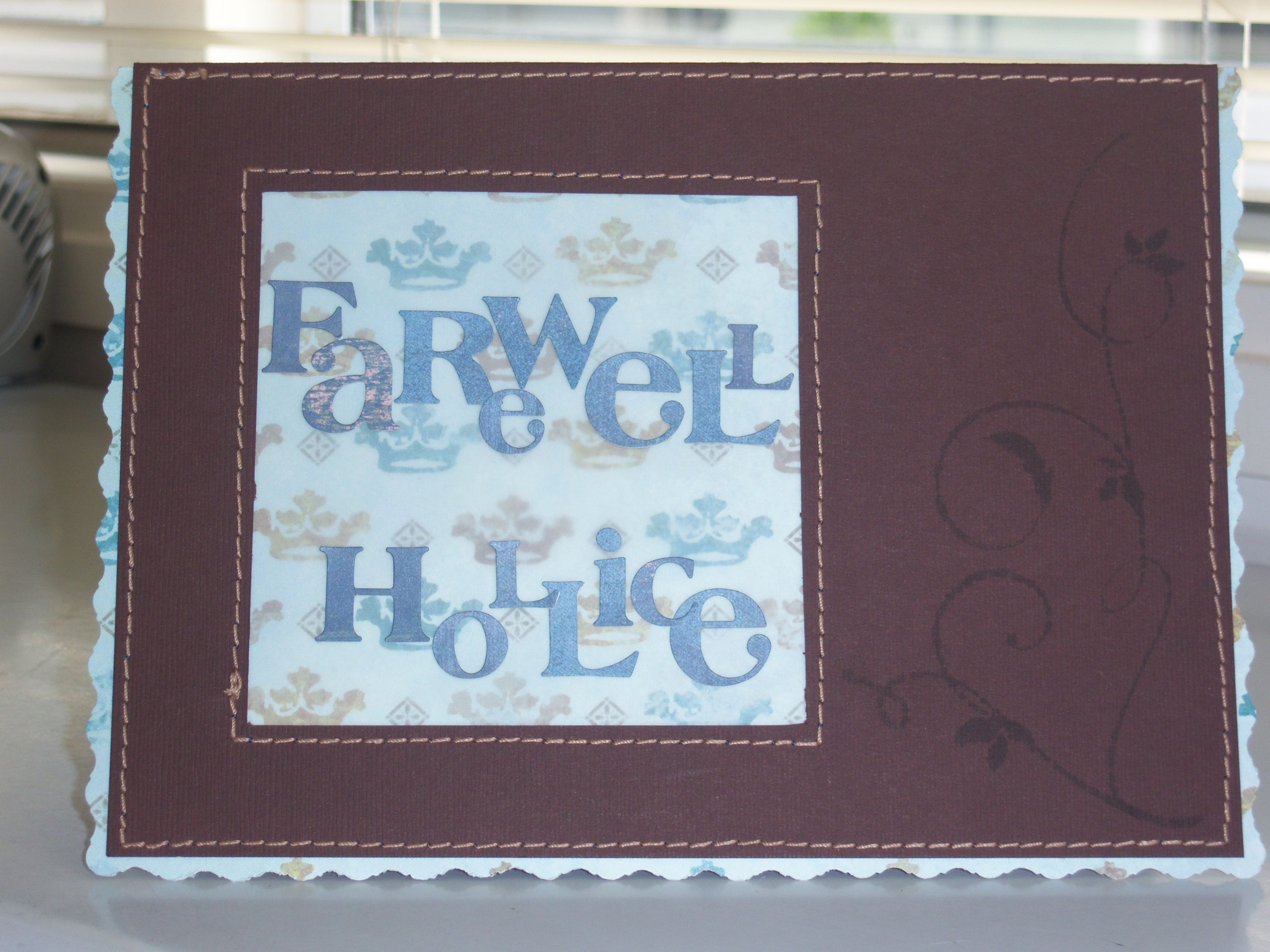 i find it hard to buy farewell cards  this one was for a