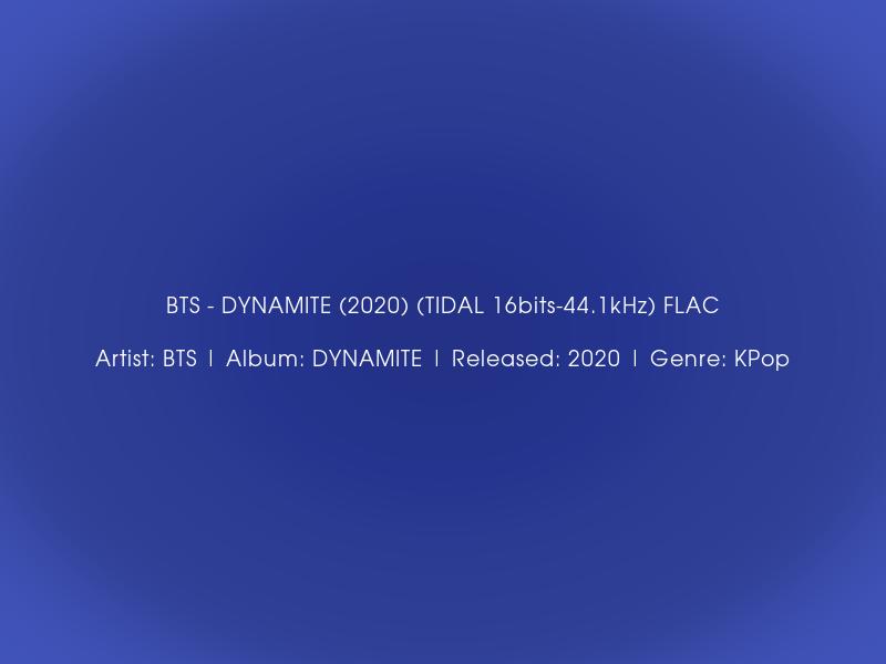 Bts Dynamite 2020 Tidal 16bits 44 1khz Flac Artist Bts Album Dynamite Released 2020 Genre Kpop Popular Music Bts Dynamite