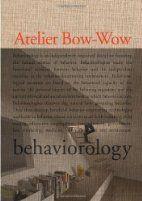 Behaviorology : Atelier Bow-Wow, Yoshiharu…