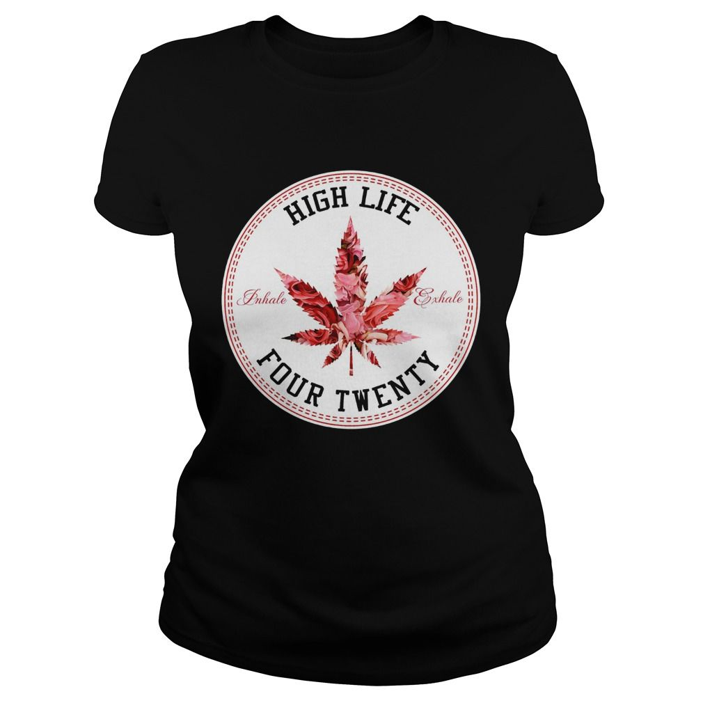 Marijuana Flowers High Life Inhale Exhale Four Twenty Tee for Guys Girl