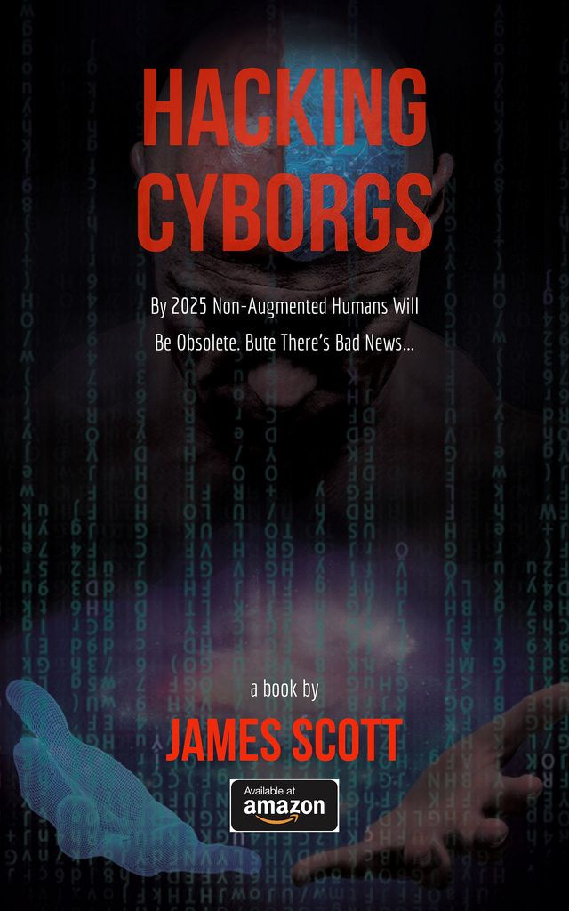 Hacking Cyborgs: By 2025, Non-Augmented Humans Will Be Obsolete. But There's Bad News..    #IoT  #BigData  #ML  #DataScience  #DeepLearning  #blockchain  #cyborg  #CyborgNation