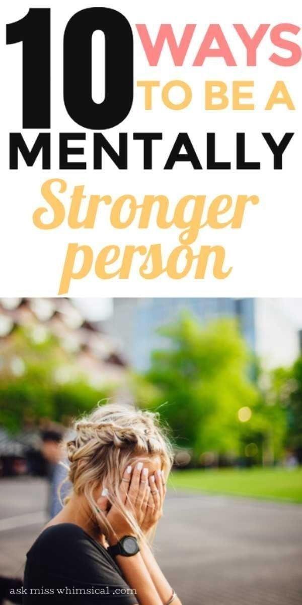 10 Möglichkeiten, eine mental stärkere Person zu sein   – Personal inspiration