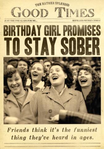 Birthday girl promises to say sober Happy birthday