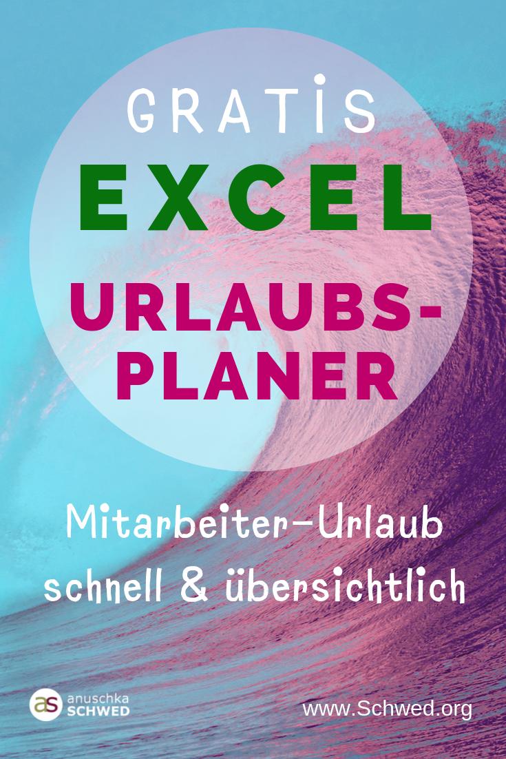 Excel Urlaubsplaner Kostenlose Vorlage Zum Download Anuschka Schwed Excel Tipps Excel Vorlage Planer