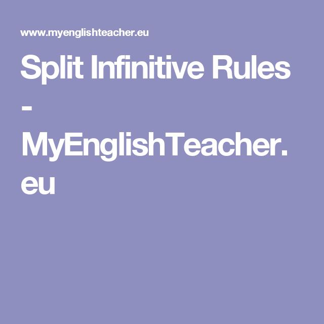 Split Infinitive Rules Myenglishteacher Grammar Pinterest