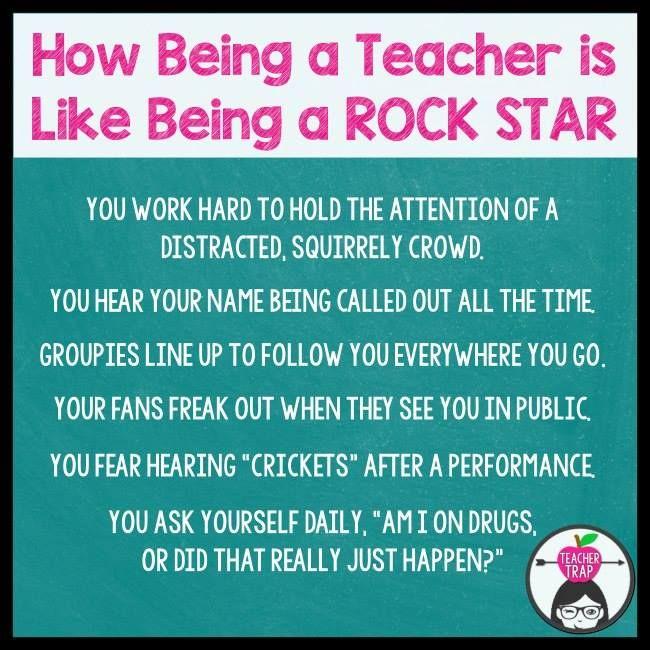 How Being a Teacher Is Like Being a Rock Star | Teacher ...