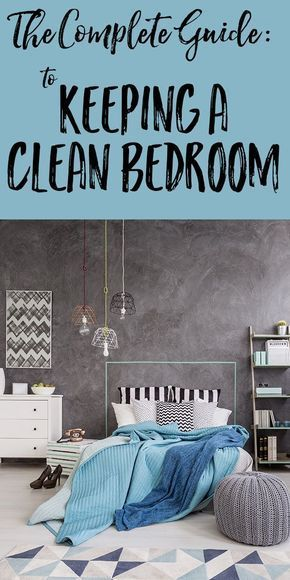 Using These Bedroom Cleaning Hacks Will Help You Stay Organized And  Maintain A Tidy Bedroom Space To Relax. The Complete Guide To Keeping Your Bedroom  Clean