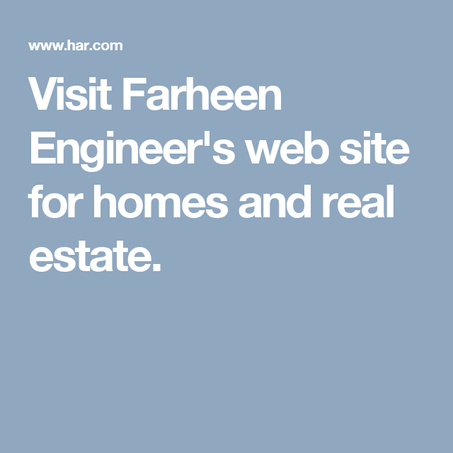 Visit Farheen Engineer's  web site for homes and real estate.