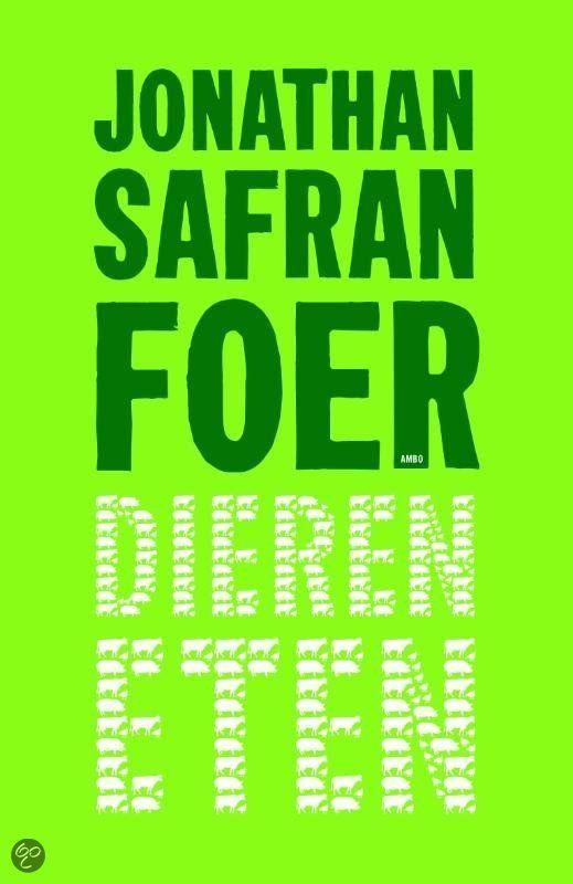 Jonathan Safran Foer - Dieren eten | Books / Boeken | Pinterest ...
