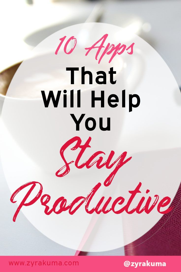 10 Apps That Will Help You Stay Productive Productivity