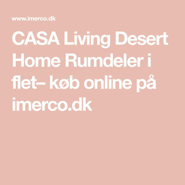 Photo of CASA Living Desert Home Rumdeler i flet– køb online på imerco.dk