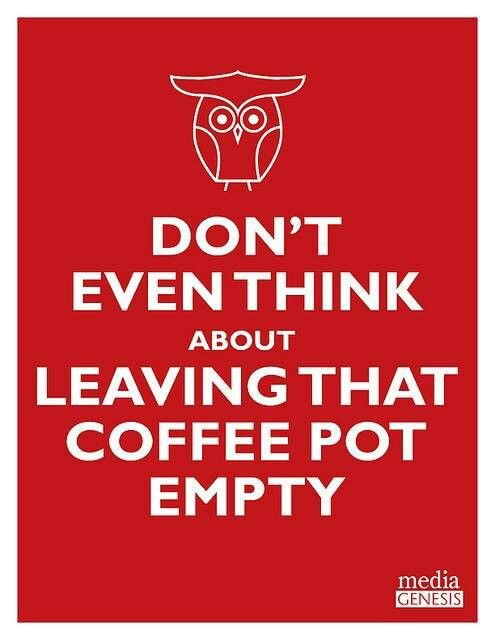 Don't even think about leaving that #coffee pot empty. | Coffee ...