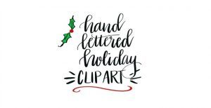 Hand Lettered Holiday Clip Art Release!