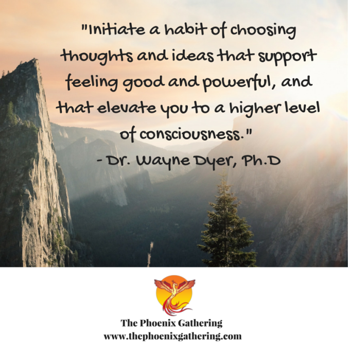 Wayne Dyer Higher Level Of Consciousness Quote Phoenix Gathering