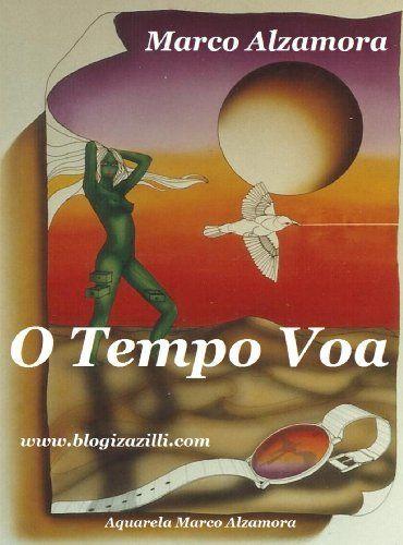 O Tempo Voa: O tempo tem tempo? Quanto tempo o tempo tem? (Portuguese Edition) by Marco Alzamora, http://www.amazon.com/dp/B00JMPQLGQ/ref=cm_sw_r_pi_dp_Znlstb043V6KG