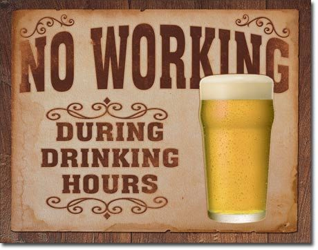 Man Cave Hours : Vintage style tin sign no working during drinking hours funny man