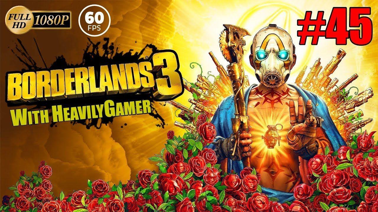 Borderlands 3 Moze Gameplay Walkthrough Pc With Heavilygamer Part 45 Borderlands Video Game Logic Borderlands 3