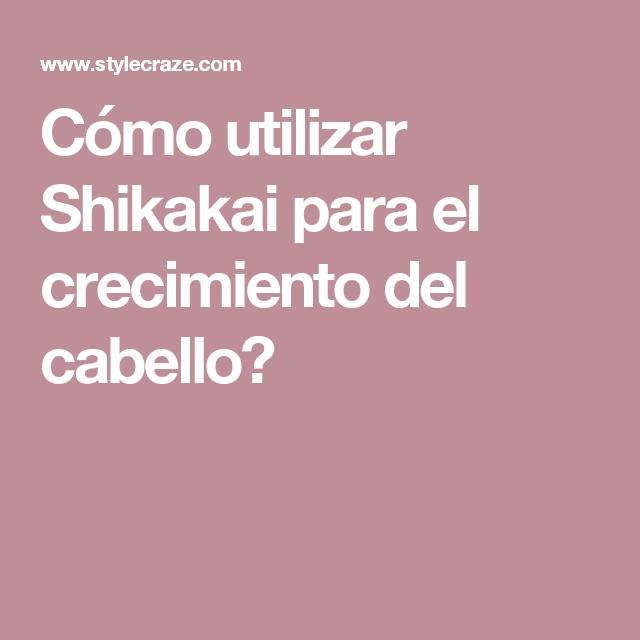 Cómo utilizar Shikakai para el crecimiento del cabello?
