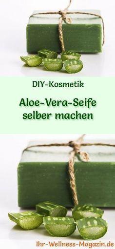 Aloe Vera Seife zur Hautpflege selber machen - Rezept & Anleitung