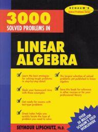 Schaum S 3000 Solved Problems In Linear Algebra Edition 1 Discrete Mathematics Algebra Mathematics