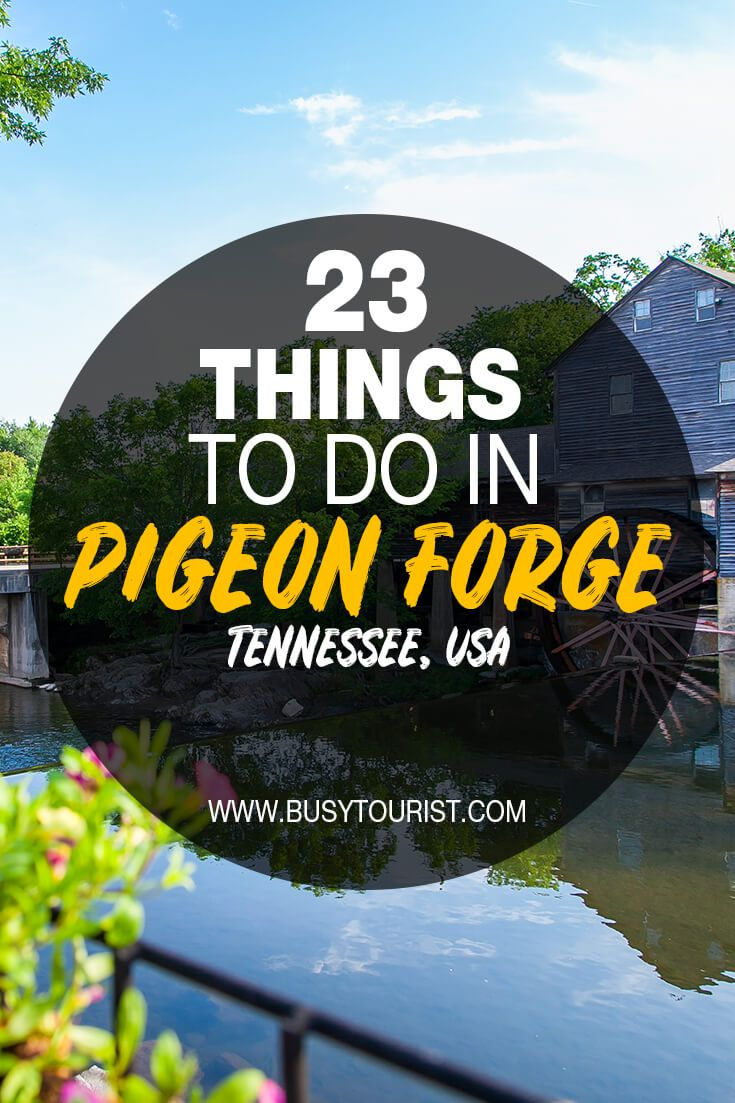23 Best & Fun Things To Do In Pigeon Forge (Tennes