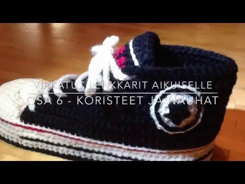 Osa 6 - Virkatut lenkkarit aikuiselle - Tähtimerkki, nauhat ja raidat - YouTube
