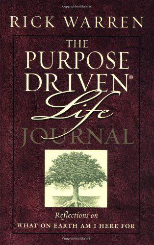 The Purpose Driven Life Journal By Rick Warren Http Www Amazon Com Dp 0310803063 Ref Cm Sw R Pi Dp Zovxqb0dpef3 Purpose Driven Life Rick Warren Life Journal