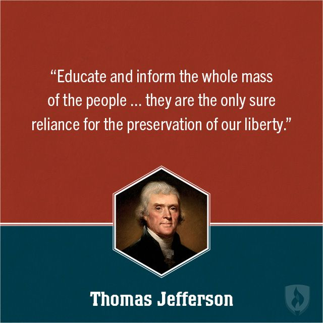 Educational Quotes From Our Founding Fathers Jefferson Quotes Thomas Jefferson Quotes Founding Fathers Quotes