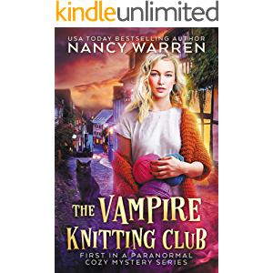 The Vampire Knitting Club First In A Paranormal Cozy Mystery Series