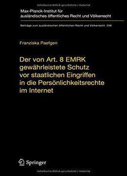 Der Von Art. 8 Emrk Gewährleistete Schutz Vor Staatlichen Eingriffen In Die Persönlichkeitsrechte Im Internet free ebook