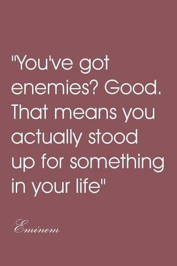 You've got enemiesGOOD