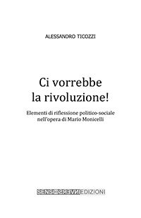 Ci vorrebbe la rivoluzione, Alessandro Ticozzi, Edizioni Sensoinverso [Recensione] :: LaRecherche.it
