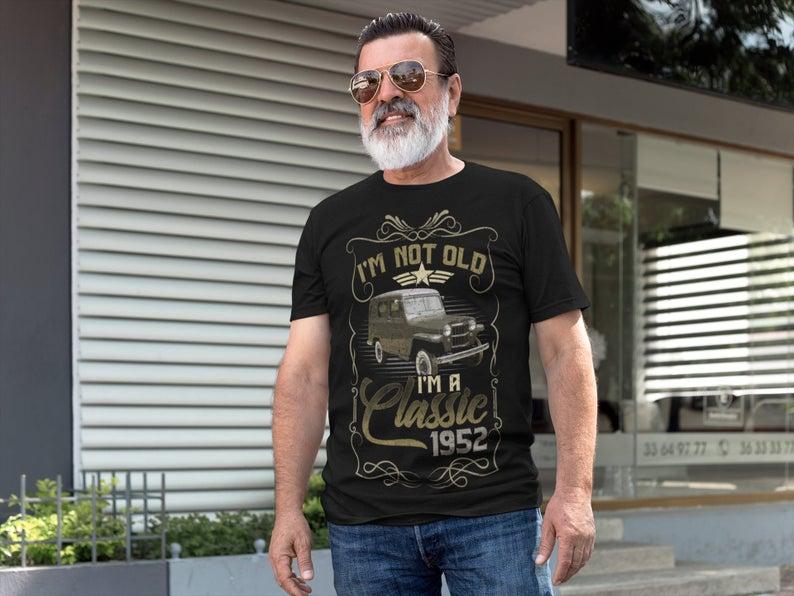 I'm Not Old I'm A Classic Tshirt/67th Birthday Shirt/Vintage Car Birthday Shirt/Car Lover Gift/Classic Man/Classic Car Tshirt/Over The Hill