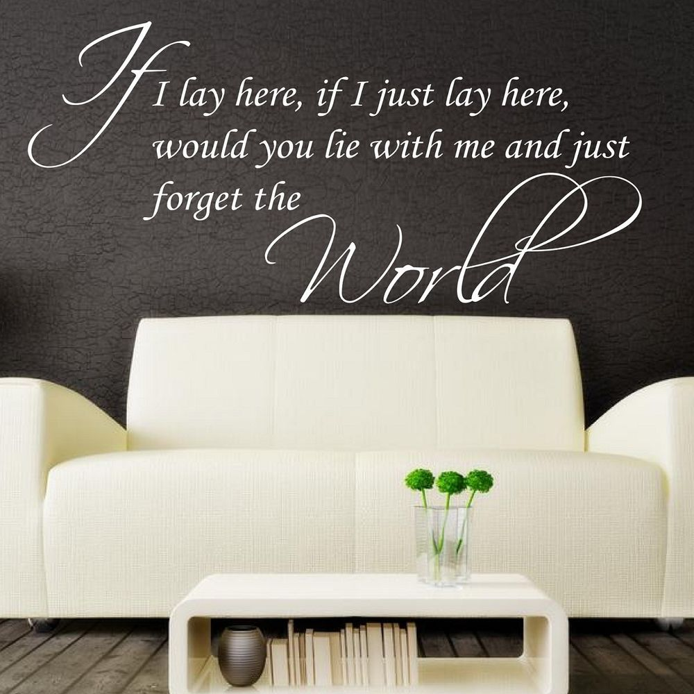If I l lay here, if I just lay here** - Wall Quote Sticker - Art ...