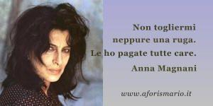 Frase Con Immagine Di Anna Magnani Citazioni Citazioni Epiche