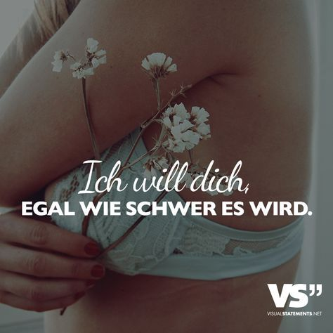 I want you no matter how hard it gets Sprüche