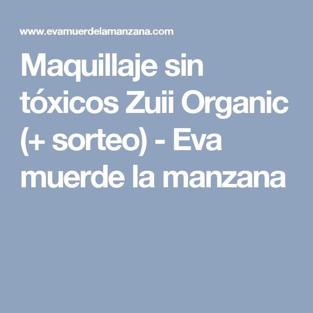 Maquillaje sin tóxicos Zuii Organic (+ sorteo) - Eva muerde la manzana