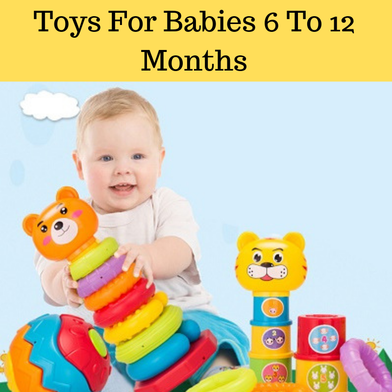 Toys For Babies 6 - 12 Months | Baby toys, Best ...