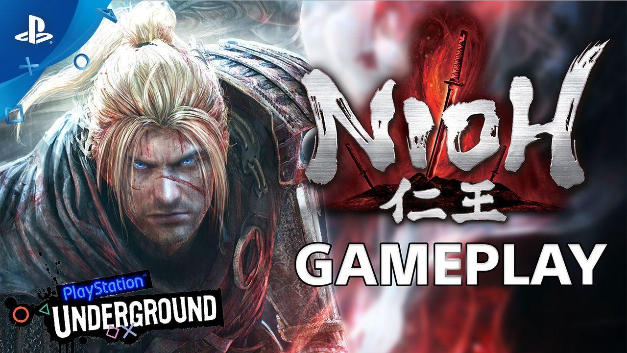 PlayStation Underground Nioh 40 Minutes of Gameplay