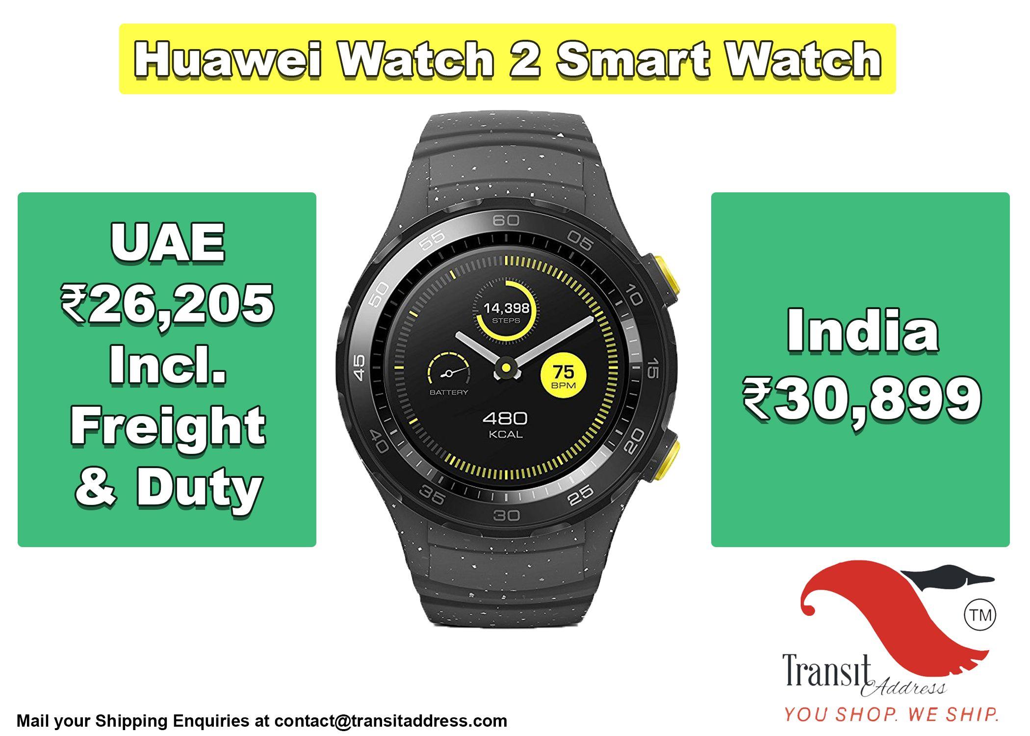 Buy Huawei Watch 2 from Dubai  For Indian #shipping
